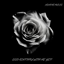 Best god is not thru with me yet Reviews