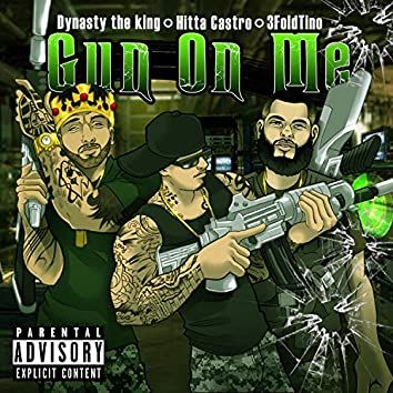 Gun on Me (feat. Dynasty the King & Hitta Castro)