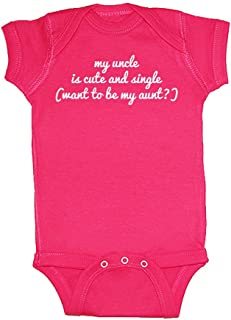 Unisex-Baby My Uncle is Cute & Single (Want to Be My Aunt?) Bodysuit