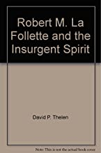 Robert M. La Follette and the insurgent spirit (The Library of American biography)