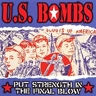 Put Strength In The Final Blow by U.S. Bombs (2003-07-15)