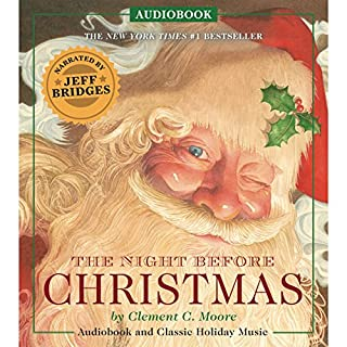 The Night Before Christmas Audiobook     Narrated by Academy Award Winner Jeff Bridges              By:                                                                                                                                 Clement C. Moore                               Narrated by:                                                                                                                                 Jeff Bridges                      Length: 4 mins     59 ratings     Overall 4.9