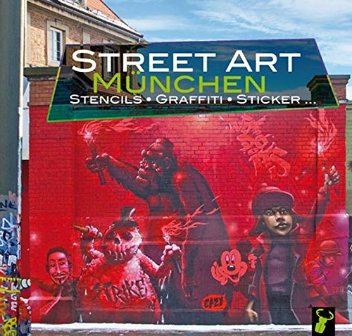 Street Art München: Stencils, Graffiti, Sticker