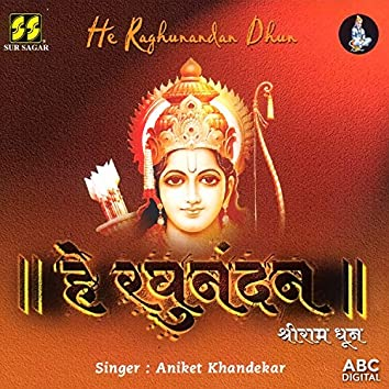 He Raghunandan Dhun