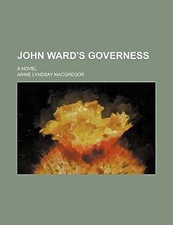 John Ward's Governess; A Novel