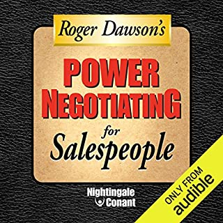 Power Negotiating for Sales People                   By:                                                                                                                                 Roger Dawson                               Narrated by:                                                                                                                                 Roger Dawson                      Length: 6 hrs and 36 mins     100 ratings     Overall 4.7