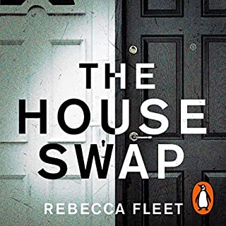 The House Swap                   By:                                                                                                                                 Rebecca Fleet                               Narrated by:                                                                                                                                 Sian Brooke,                                                                                        Adam James,                                                                                        Josh Dylan,                   and others                 Length: 9 hrs and 30 mins     63 ratings     Overall 3.8