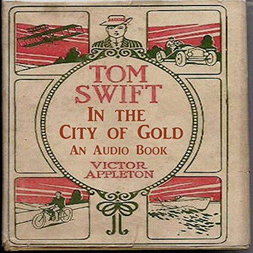 Tom Swift in the City of Gold audiobook cover art