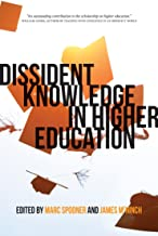Dissident Knowledge in Higher Education: Resisting Colonialism, Neoliberalism, and Audit Culture in the Academy