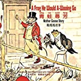 A Frog He Would A-Wooing Go (Traditional Chinese): 03 Tongyong Pinyin Paperback Color: Volume 1 (Mother Goose Nursery Rhymes)