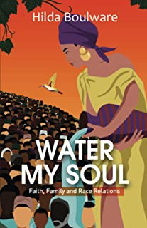 WATER MY SOUL: Faith, Family and Race Relations