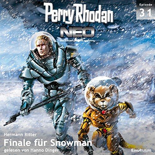 Finale für Snowman     Perry Rhodan NEO 31              Autor:                                                                                                                                 Hermann Ritter                               Sprecher:                                                                                                                                 Hanno Dinger                      Spieldauer: 5 Std. und 57 Min.     31 Bewertungen     Gesamt 4,4