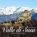 Valle di Susa. Camminando tra storia e natura. Ediz. illustrata