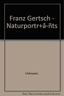 FRANZ GERTSCH: NATURPORTRATS -- HOLZSCHNITTE UND GEMALDE, 1986-2006 / Franz Gertsch: Nature Portraits -- Woodcuts and Paintings, 1986-2006