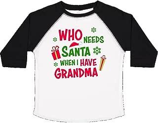 Who Needs Santa When I Have Grandma Toddler T-Shirt