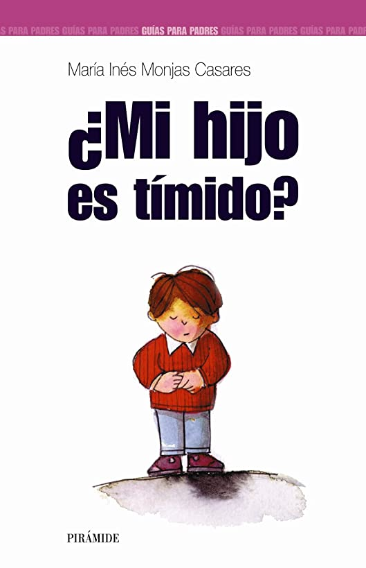 Mi hijo es timido?/ Is My Child Shy? (Guias Para Padres/ Guide for Parents) (Spanish Edition)