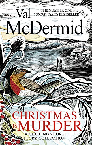 Christmas is Murder: A chilling short story collection by [Val McDermid]