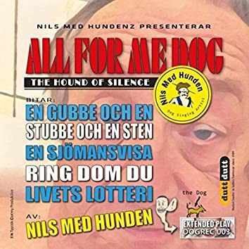 All for me Dog (Nils med Hundenz)