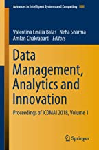 Data Management, Analytics and Innovation: Proceedings of ICDMAI 2018, Volume 1 (Advances in Intelligent Systems and Computing Book 808)