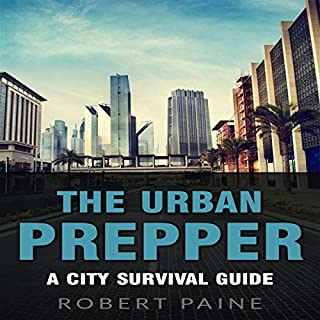 The Urban Prepper: A City Survival Guide audiobook cover art