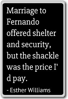 Marriage to Fernando offered shelter and se... - Esther Williams quotes fridge magnet, Black
