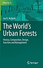 The World's Urban Forests: History, Composition, Design, Function and Management (Future City)