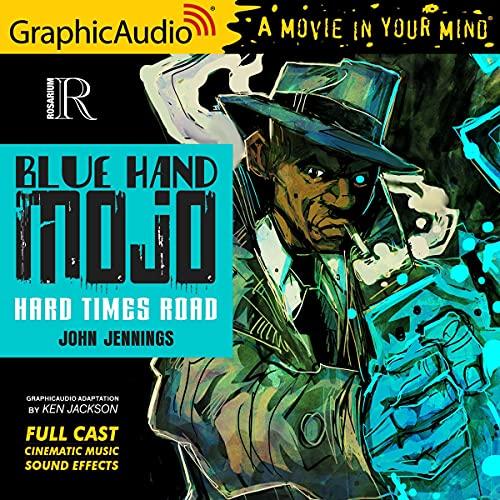 Blue Hand Mojo: Hard Times Road (Dramatized Adaptation) cover art