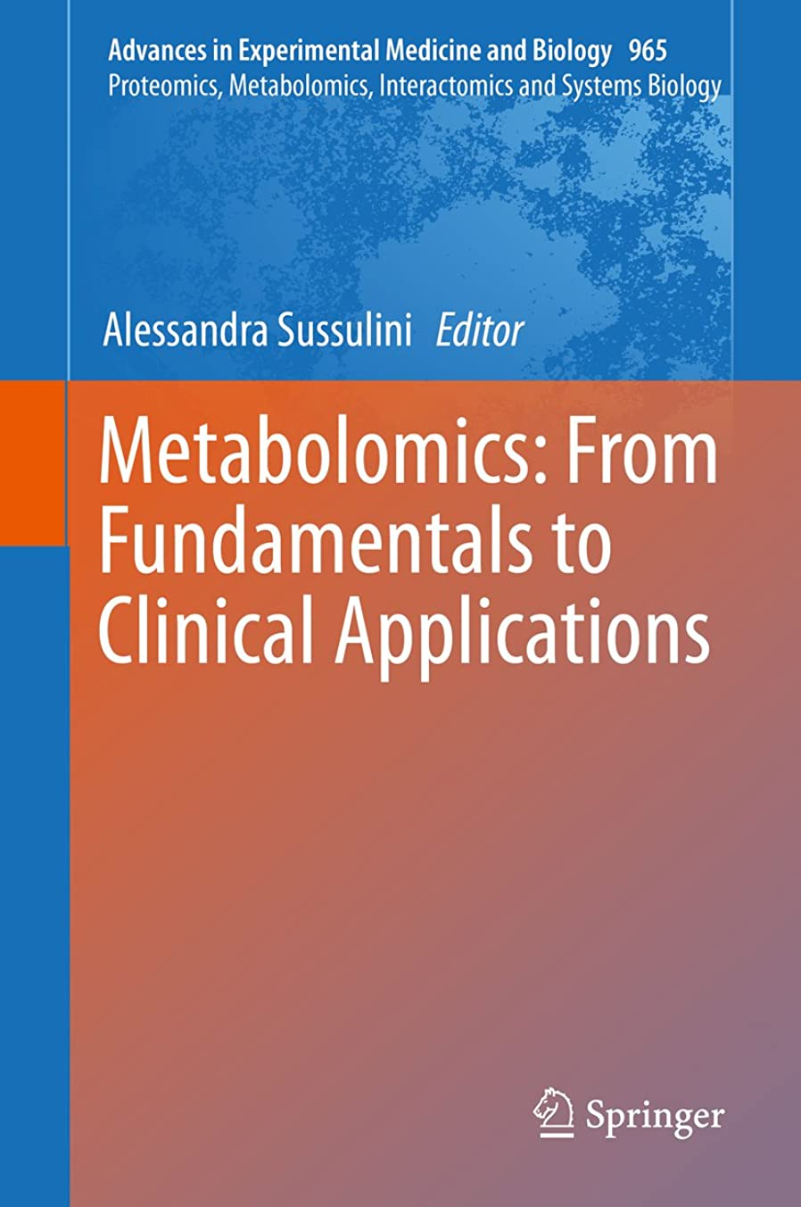 モンスター頭ギャラントリーMetabolomics: From Fundamentals to Clinical Applications (Advances in Experimental Medicine and Biology Book 965) (English Edition)
