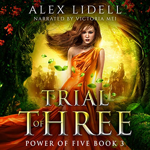Trial of Three     Power of Five, Book 3              Written by:                                                                                                                                 Alex Lidell                               Narrated by:                                                                                                                                 Victoria Mei                      Length: 5 hrs and 37 mins     9 ratings     Overall 4.6