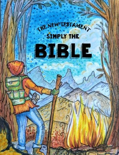 Simply The Bible - The New Testament: Bible for Teen Guys - Dyslexic Font for Easy Reading (Dyslexic Bibles) (Volume 3)