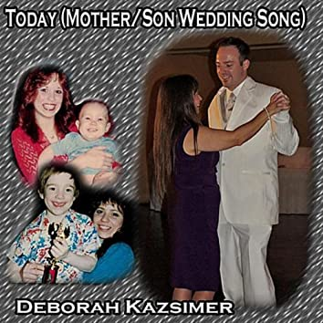 Today (Mother/Son Wedding Song)