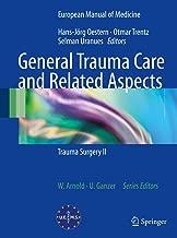 General Trauma Care and Related Aspects: Trauma Surgery II (European Manual of Medicine)