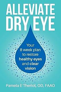 Alleviate Dry Eye: Your 8 week plan to restore healthy eyes