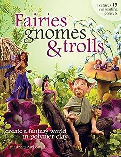 Fairies Gnomes Trolls Fantasy Polymer