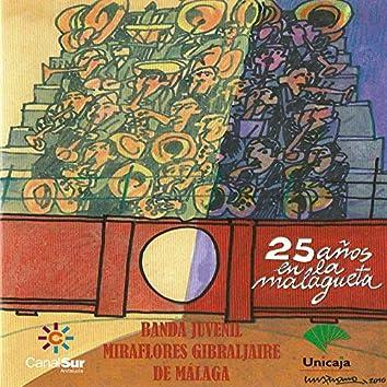 25 Años en la Malagueta