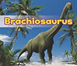 Brachiosaurus (All About Dinosaurs)