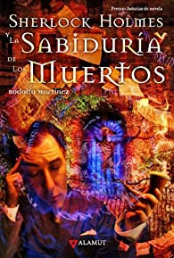 Sherlock Holmes y la sabiduría de los muertos par Rodolfo Martínez Fernández