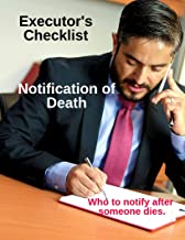 Executor's Checklist Notification of Death - Who To Notify After Someone Dies: 9 Page Worksheet For Executor or Personal Representative of Will or Estate