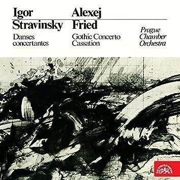 Stravinsky: Danses concertantes - Fried: Gothic Concerto, Cassation
