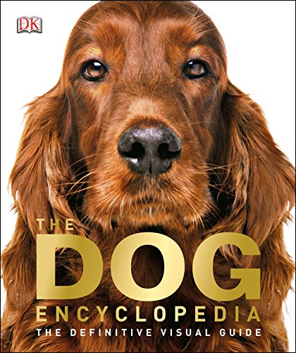 Compare Textbook Prices for The Dog Encyclopedia: The Definitive Visual Guide 1 Edition ISBN 9781465408440 by DK
