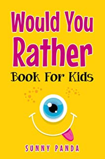 Would You Rather Book For Kids: Silly Scenarios, Crazy Choices, and Hilarious Situations the Whole Family Will Love (Game ...