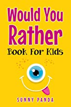Would You Rather Book For Kids: Silly Scenarios, Crazy Choices, and Hilarious Situations the Whole Family Will Love (Game Book Gift Ideas)