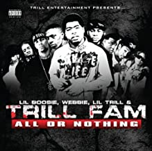 All Or Nothing Explicit Lyrics Edition by Lil Boosie, Webbie, Lil Trill, Trill Fam (2010) Audio CD