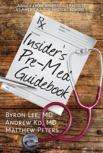 Insiders Pre Med Guidebook Advice From Admissions Faculty At Americas Top Medical Schools