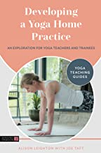 Developing a Yoga Home Practice (Yoga Teaching Guides)