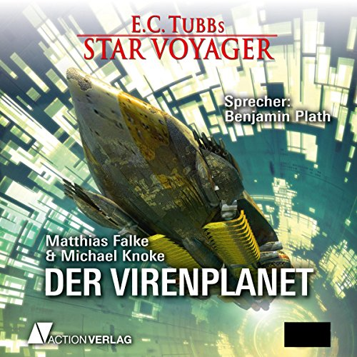 Der Virenplanet     E. C. Tubbs Star Voyager 1              By:                                                                                                                                 E. C. Tubb                               Narrated by:                                                                                                                                 Benjamin Plath                      Length: 14 hrs and 14 mins     Not rated yet     Overall 0.0