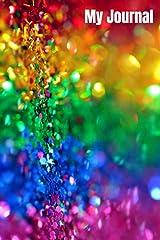 My Journal: A Daily Journal, Rainbow Glitter, Inspirational Journal - Diary Paperback
