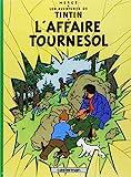 AVENTURES DE TINTIN 18 AFFAIRE TOURNESOL (Les Aventures De Tintin)
