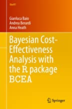 Bayesian Cost-Effectiveness Analysis with the R package BCEA (Use R!) (English Edition)