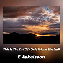 This Is The End (My Only Friend The End)